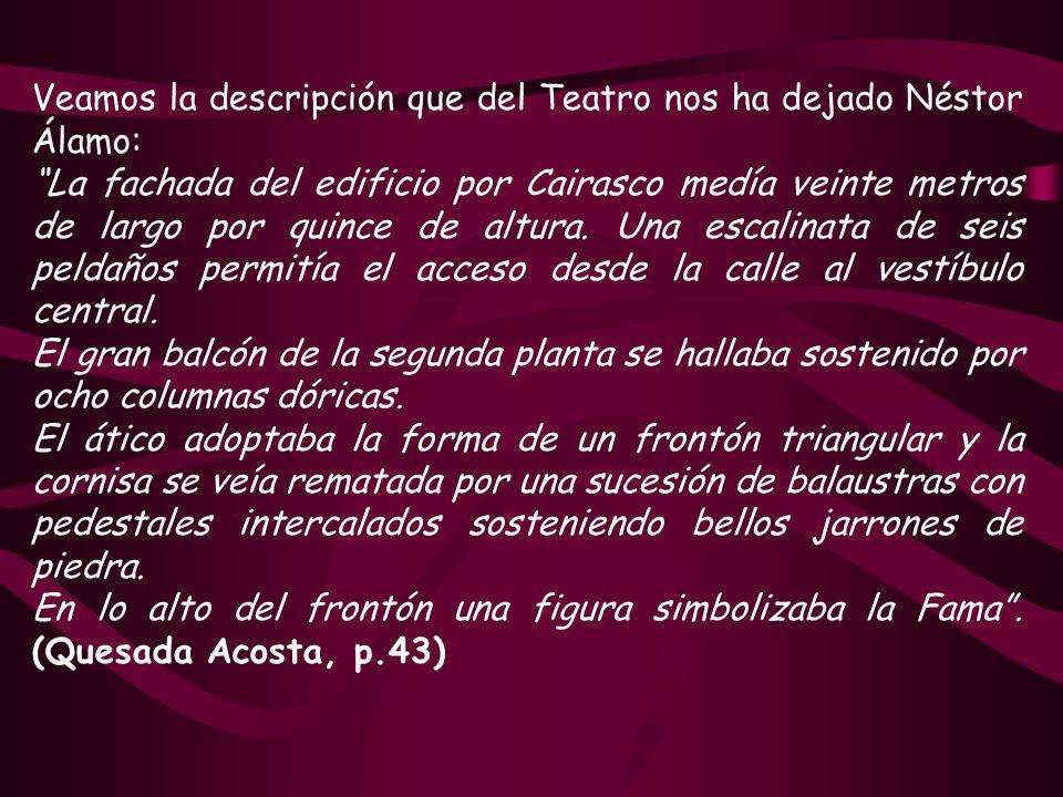 Veamos la descripción que del Teatro nos ha dejado Néstor Álamo: