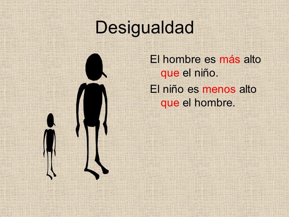Desigualdad El hombre es más alto que el niño.