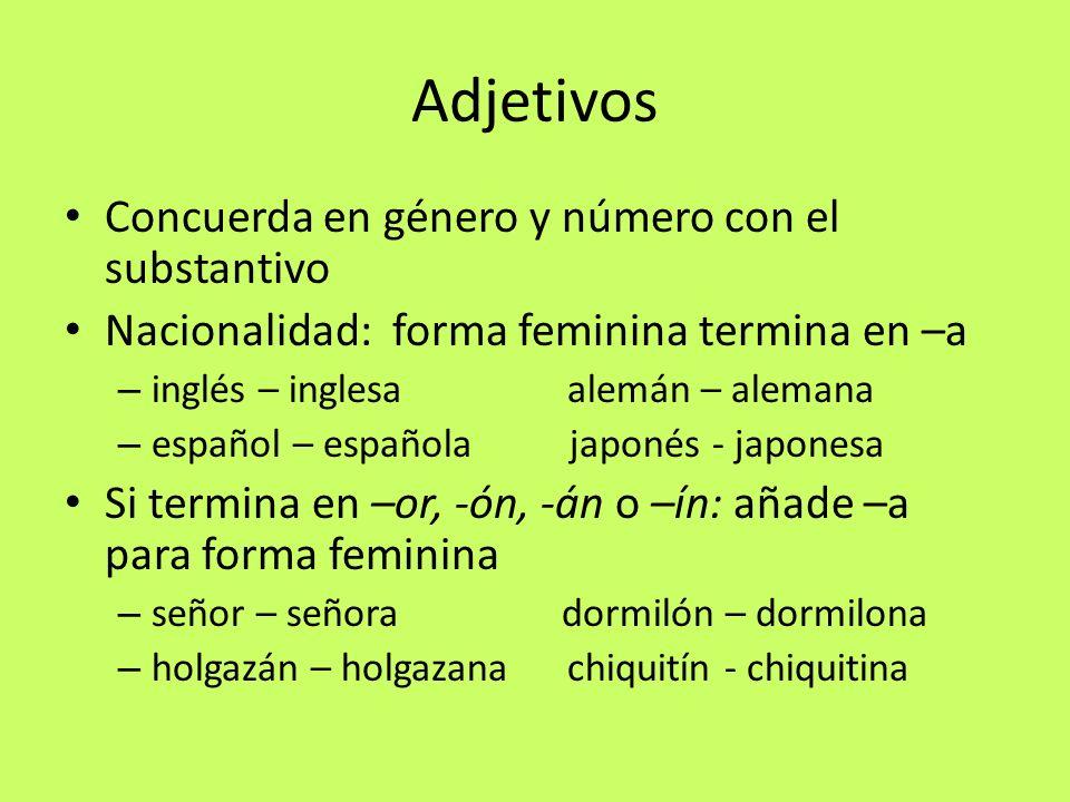 Adjetivos Concuerda en género y número con el substantivo