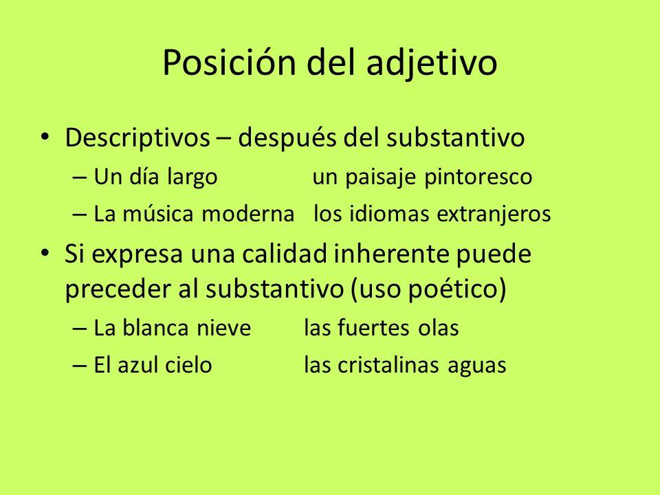 Posición del adjetivo Descriptivos – después del substantivo