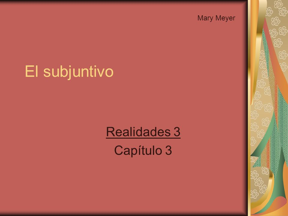 Mary Meyer El subjuntivo Realidades 3 Capítulo 3