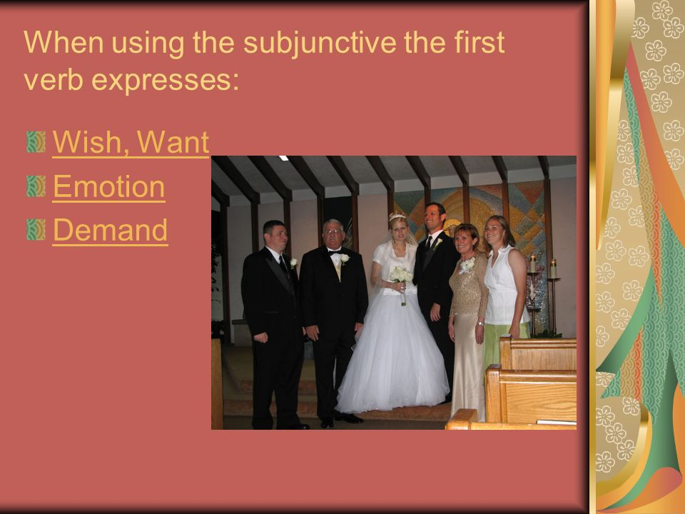 When using the subjunctive the first verb expresses: