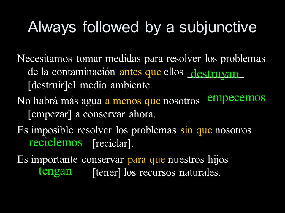 Always followed by a subjunctive