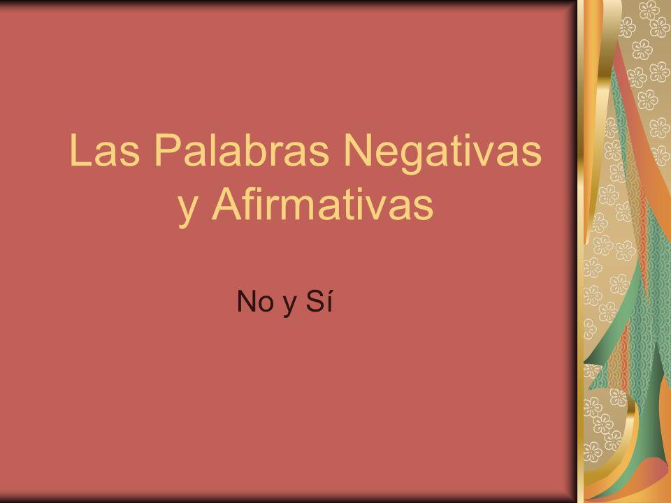 Las Palabras Negativas y Afirmativas