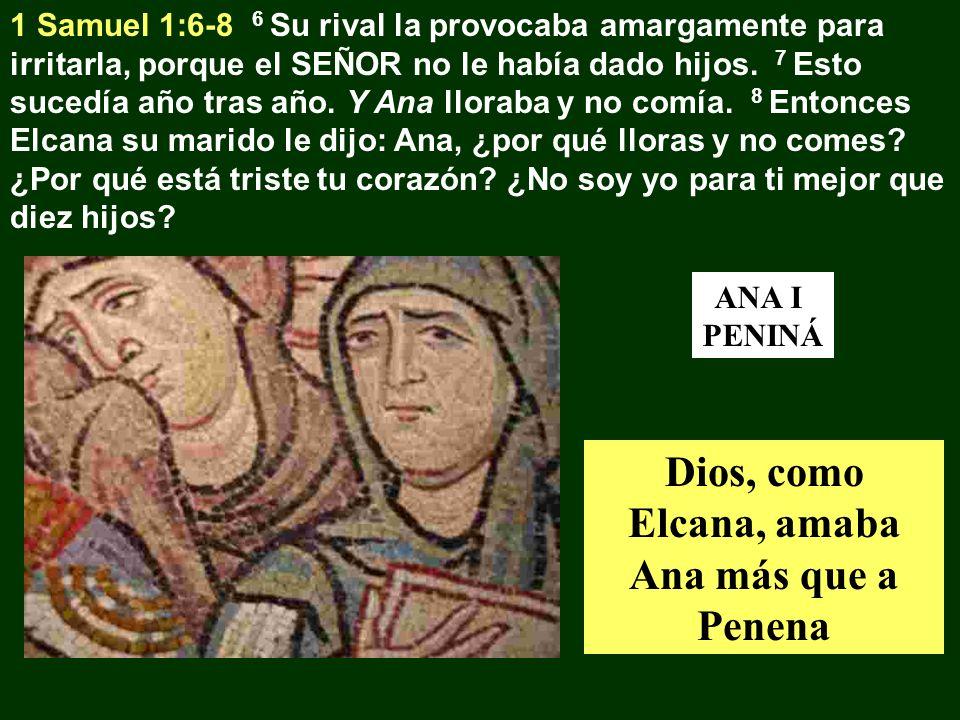 Dios, como Elcana, amaba Ana más que a Penena