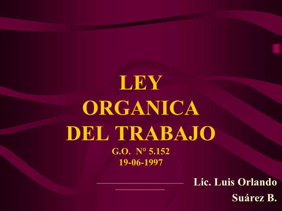 LEY ORGANICA DEL TRABAJO G.O. N° 5.152 19-06-1997