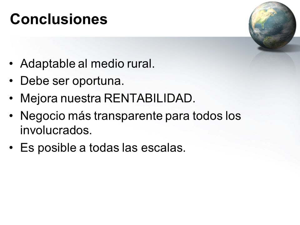 Conclusiones Adaptable al medio rural. Debe ser oportuna.