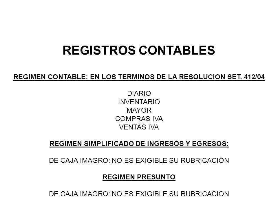 REGISTROS CONTABLES REGIMEN CONTABLE: EN LOS TERMINOS DE LA RESOLUCION SET. 412/04. DIARIO. INVENTARIO.