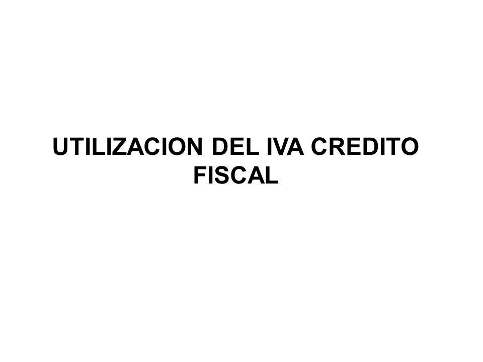 UTILIZACION DEL IVA CREDITO FISCAL