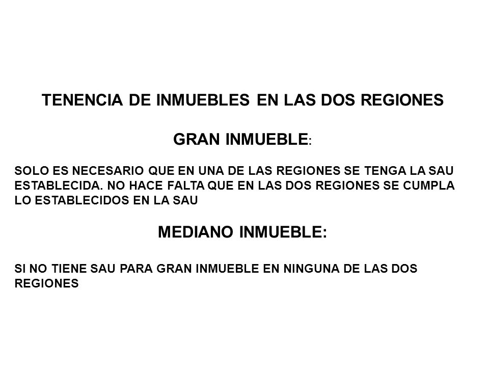 TENENCIA DE INMUEBLES EN LAS DOS REGIONES