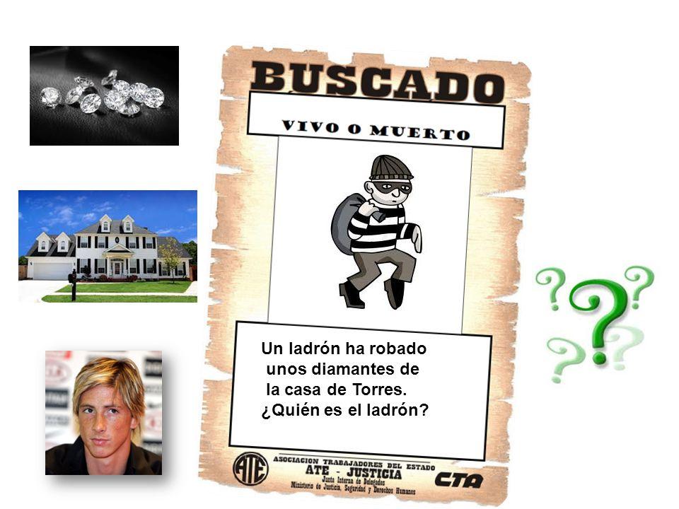 Un ladrón ha robado unos diamantes de la casa de Torres. ¿Quién es el ladrón