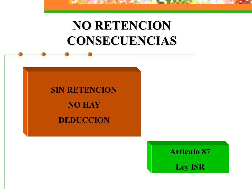 NO RETENCION CONSECUENCIAS