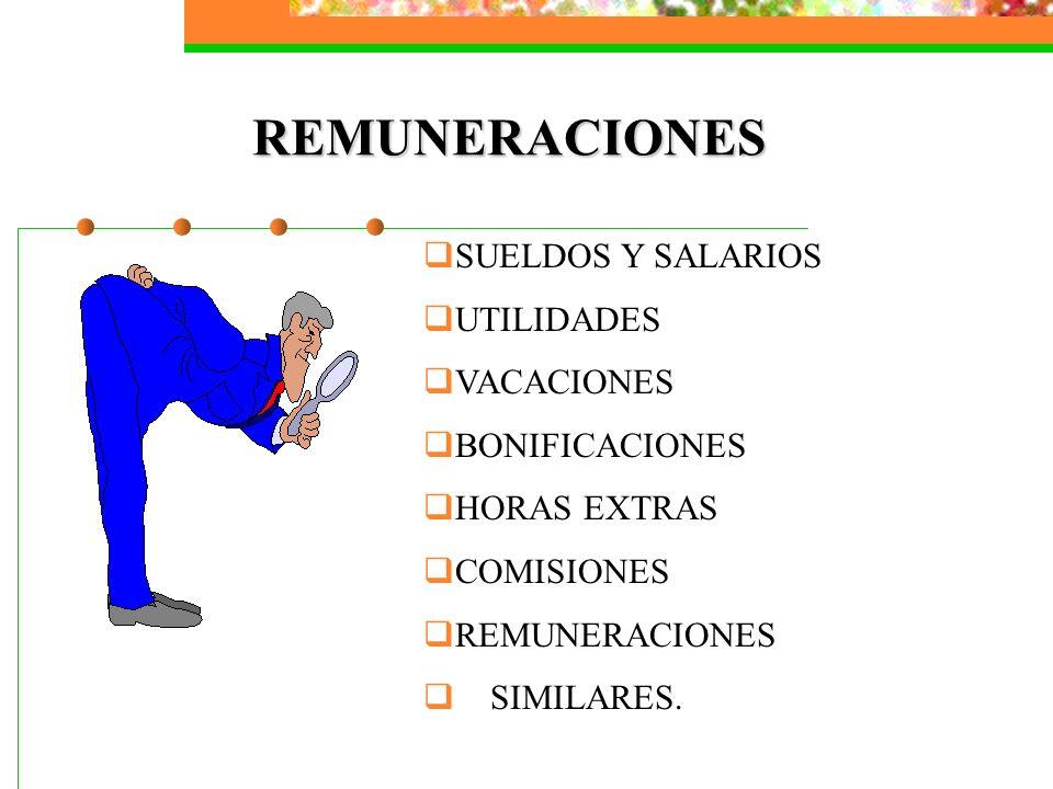 REMUNERACIONES SUELDOS Y SALARIOS UTILIDADES VACACIONES BONIFICACIONES