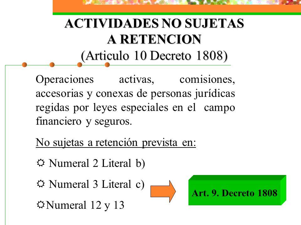 ACTIVIDADES NO SUJETAS A RETENCION (Articulo 10 Decreto 1808)