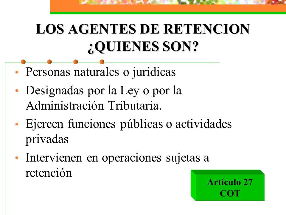 LOS AGENTES DE RETENCION ¿QUIENES SON