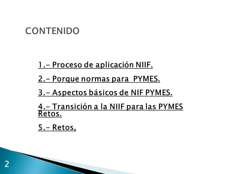 CONTENIDO 2 1.- Proceso de aplicación NIIF.