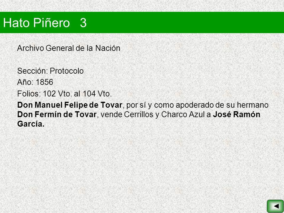 Hato Piñero 3 Archivo General de la Nación Sección: Protocolo