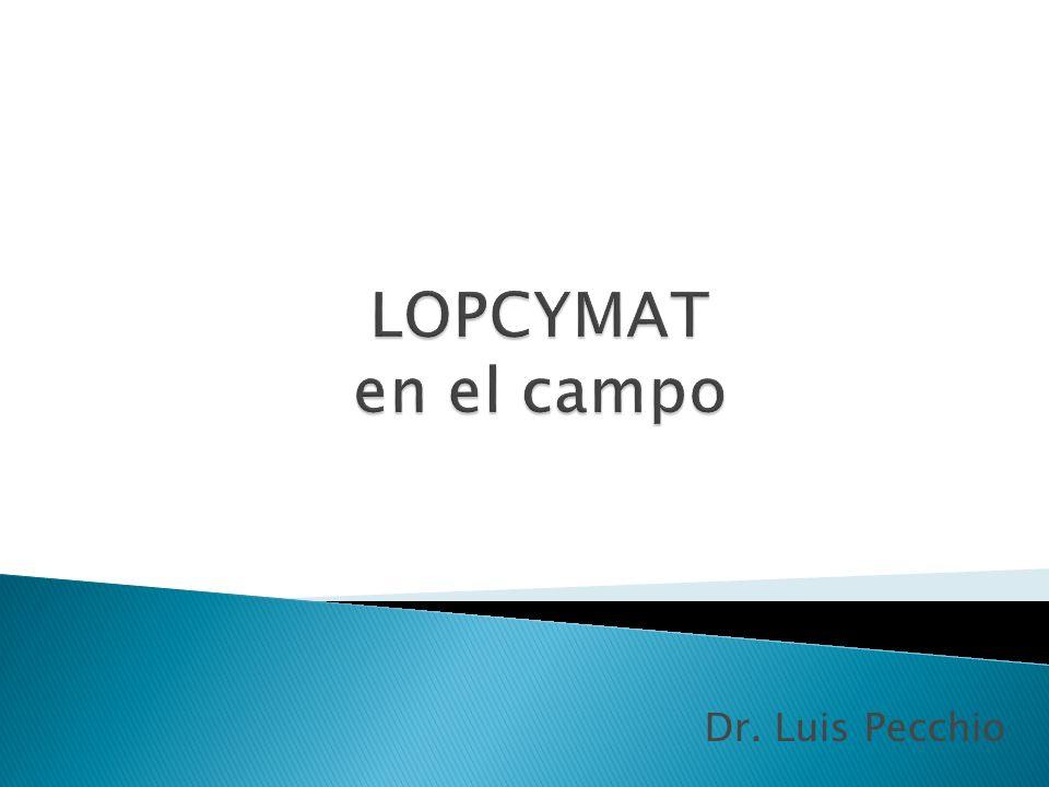 LOPCYMAT en el campo Dr. Luis Pecchio