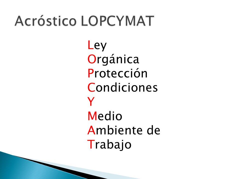 Acróstico LOPCYMAT Ley Orgánica Protección Condiciones Y Medio Ambiente de Trabajo