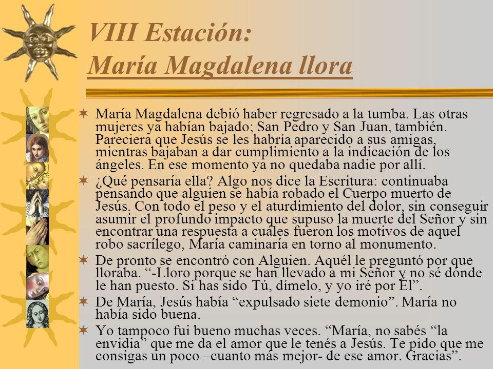 VIII Estación: María Magdalena llora