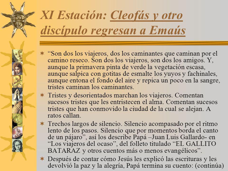 XI Estación: Cleofás y otro discípulo regresan a Emaús