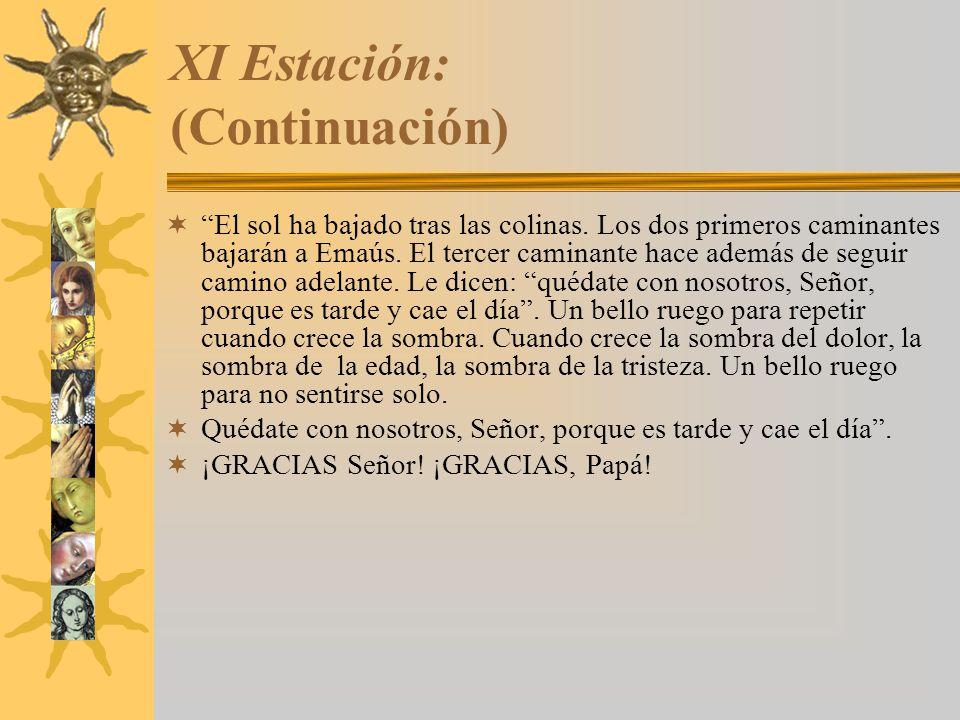 XI Estación: (Continuación)