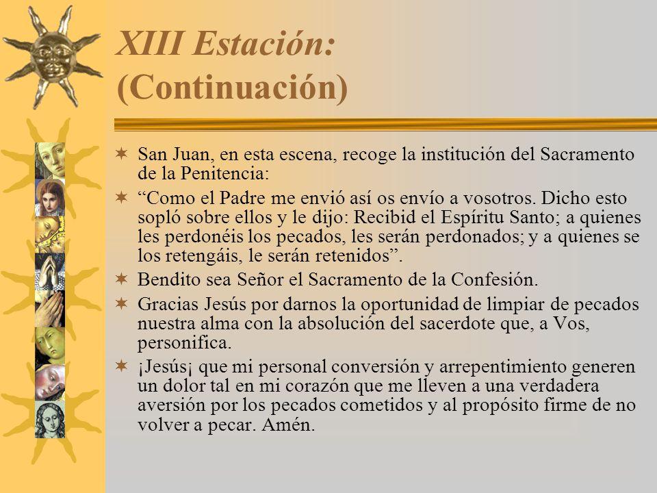 XIII Estación: (Continuación)
