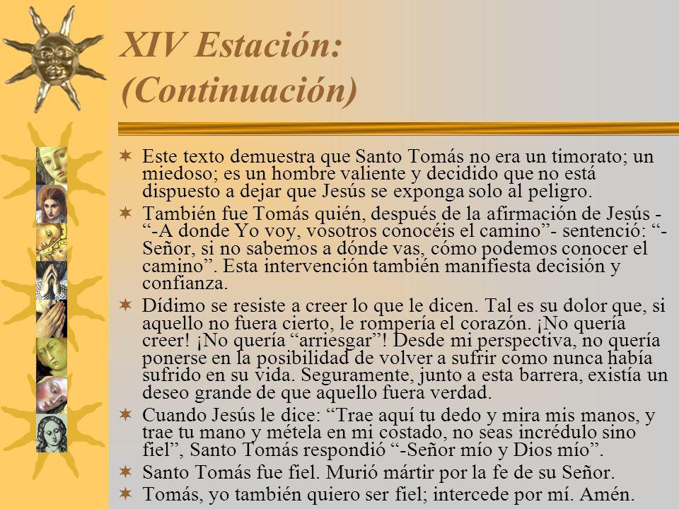 XIV Estación: (Continuación)