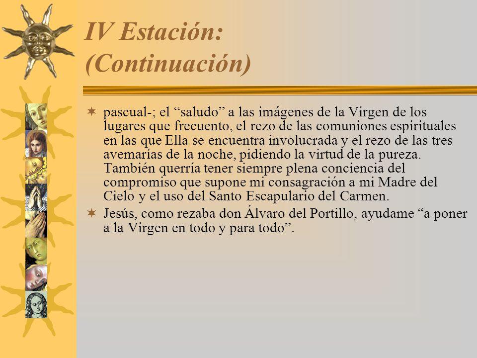 IV Estación: (Continuación)