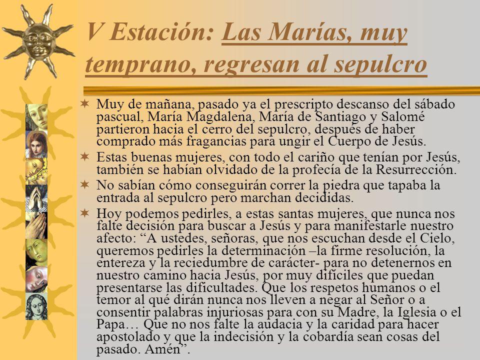 V Estación: Las Marías, muy temprano, regresan al sepulcro
