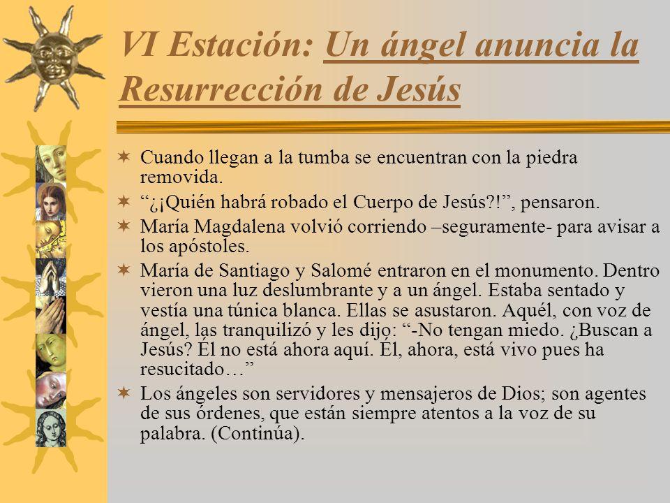 VI Estación: Un ángel anuncia la Resurrección de Jesús