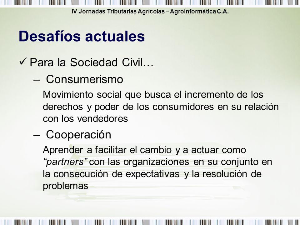 Desafíos actuales Para la Sociedad Civil… Consumerismo Cooperación