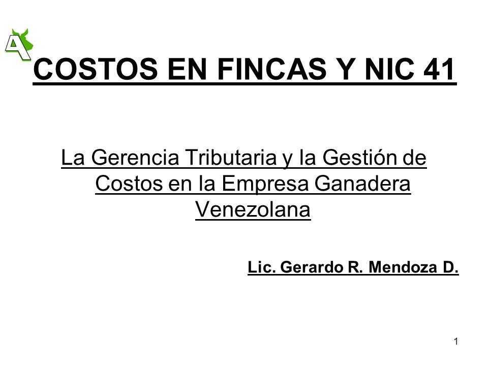 COSTOS EN FINCAS Y NIC 41 La Gerencia Tributaria y la Gestión de Costos en la Empresa Ganadera Venezolana.