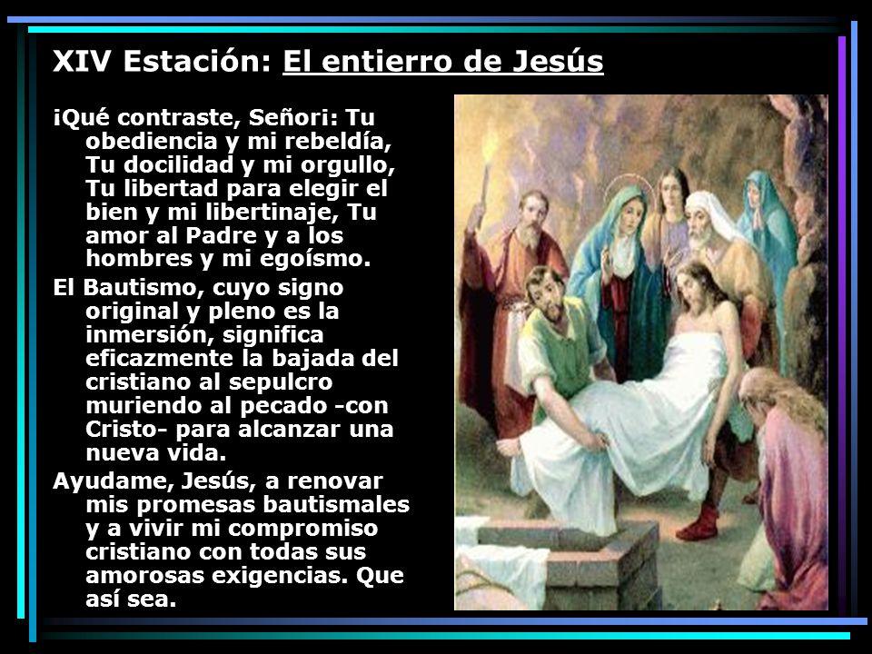 XIV Estación: El entierro de Jesús