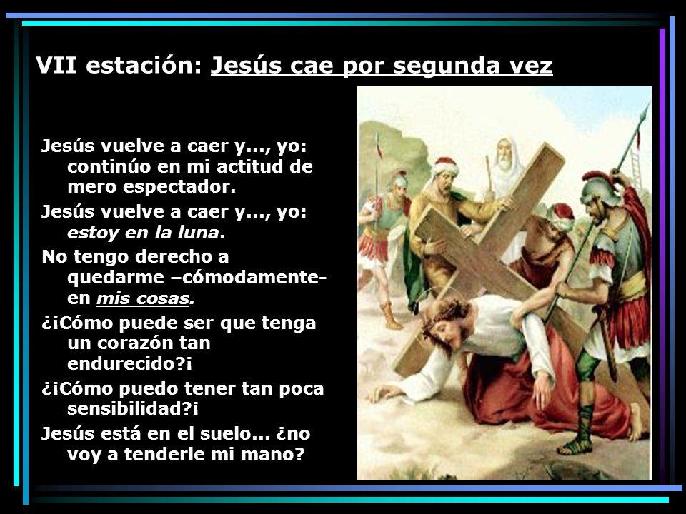 VII estación: Jesús cae por segunda vez