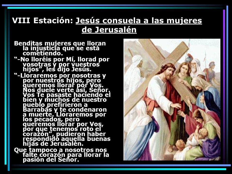 VIII Estación: Jesús consuela a las mujeres de Jerusalén