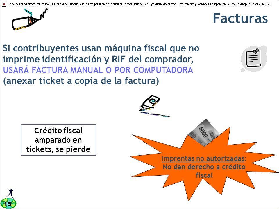 Facturas Si contribuyentes usan máquina fiscal que no imprime identificación y RIF del comprador, USARÁ FACTURA MANUAL O POR COMPUTADORA.