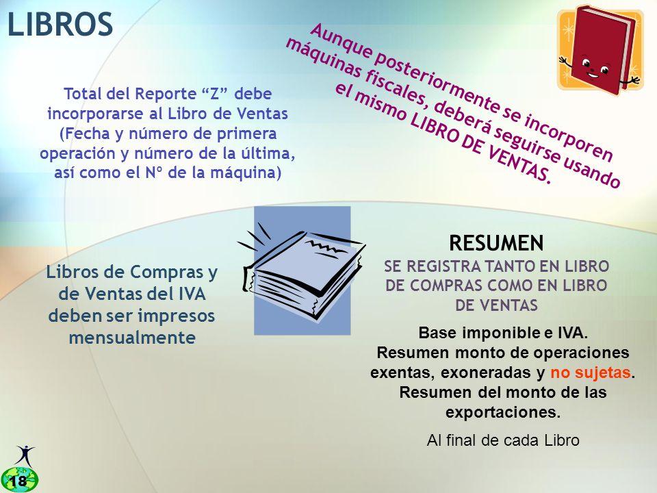 LIBROS Aunque posteriormente se incorporen máquinas fiscales, deberá seguirse usando. el mismo LIBRO DE VENTAS.