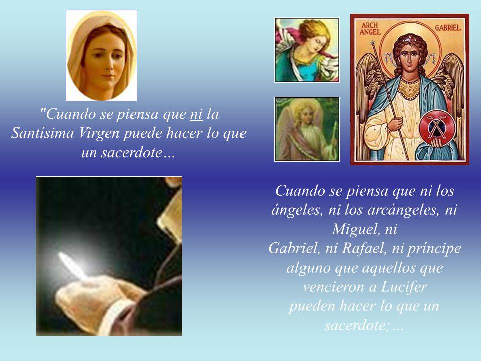 Cuando se piensa que ni la Santísima Virgen puede hacer lo que un sacerdote…