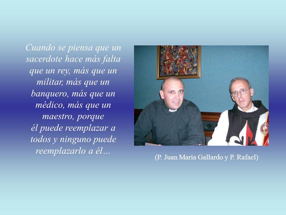(P. Juan María Gallardo y P. Rafael)