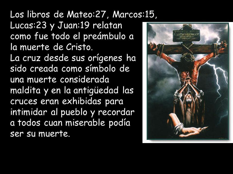 Los libros de Mateo:27, Marcos:15,