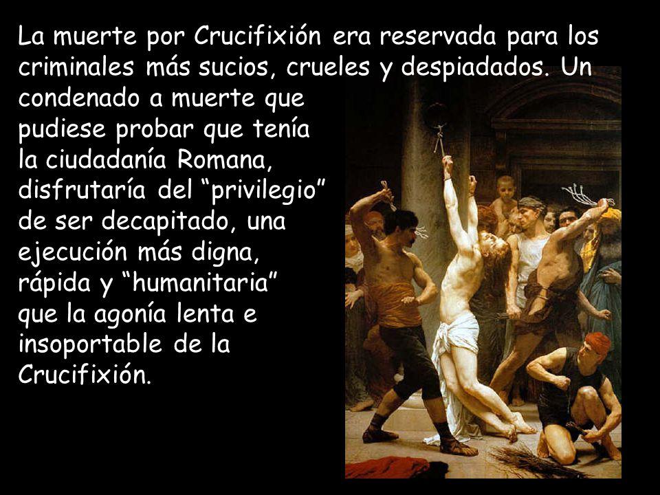 La muerte por Crucifixión era reservada para los