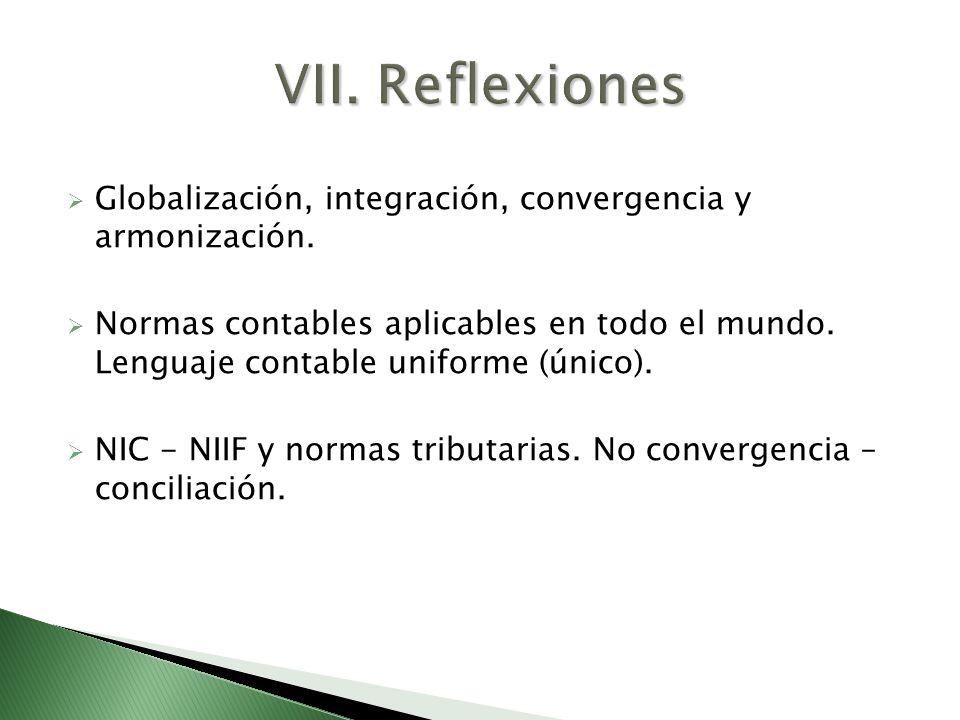 VII. Reflexiones Globalización, integración, convergencia y armonización.