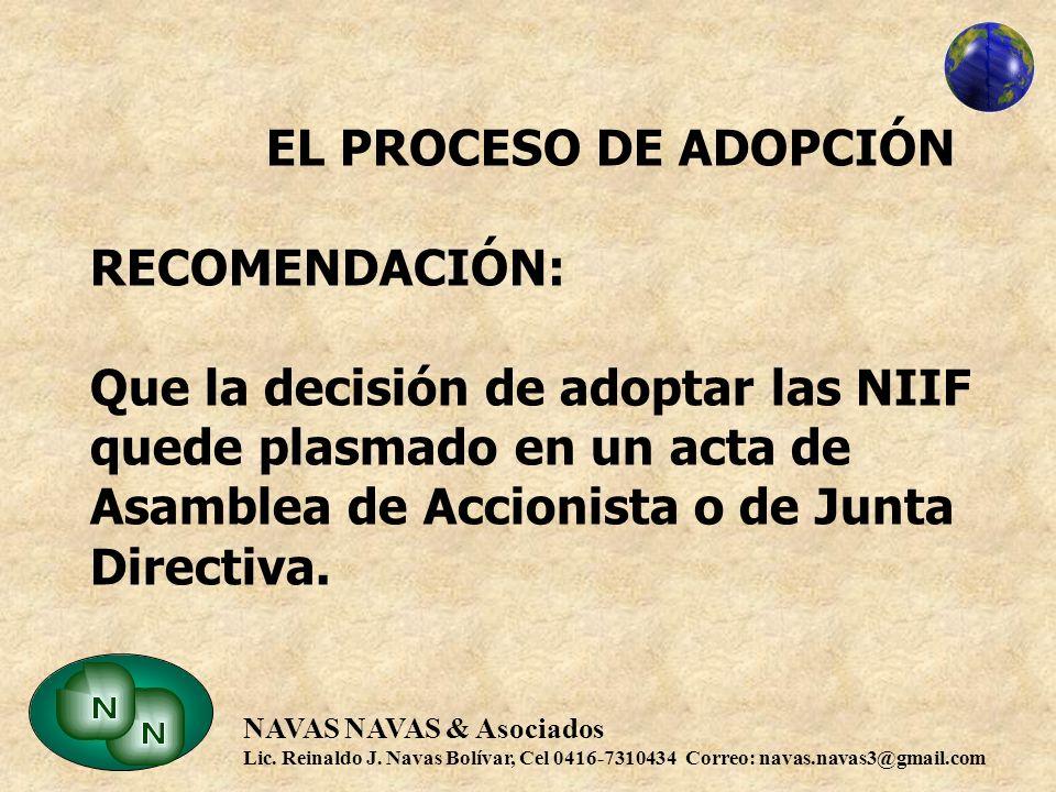EL PROCESO DE ADOPCIÓN RECOMENDACIÓN: Que la decisión de adoptar las NIIF quede plasmado en un acta de Asamblea de Accionista o de Junta Directiva.