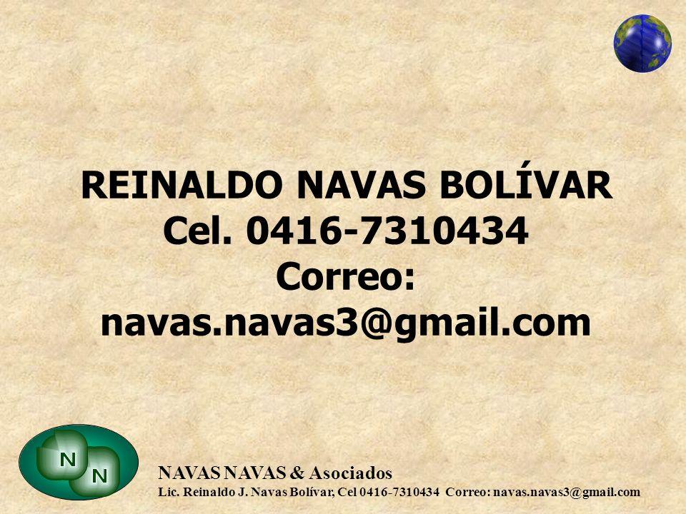 REINALDO NAVAS BOLÍVAR Cel. 0416-7310434 Correo: navas. navas3@gmail