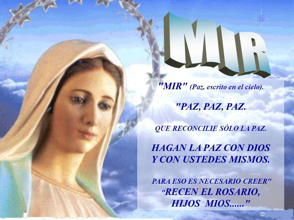 MIR MIR (Paz, escrito en el cielo). PAZ, PAZ, PAZ.