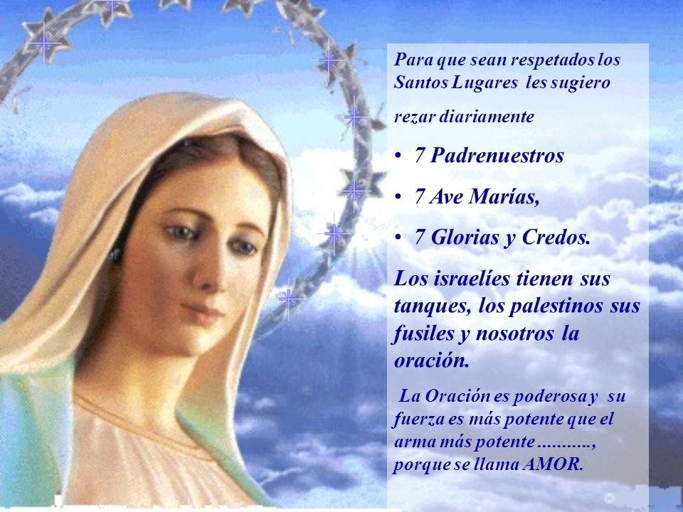 7 Padrenuestros 7 Ave Marías, 7 Glorias y Credos.