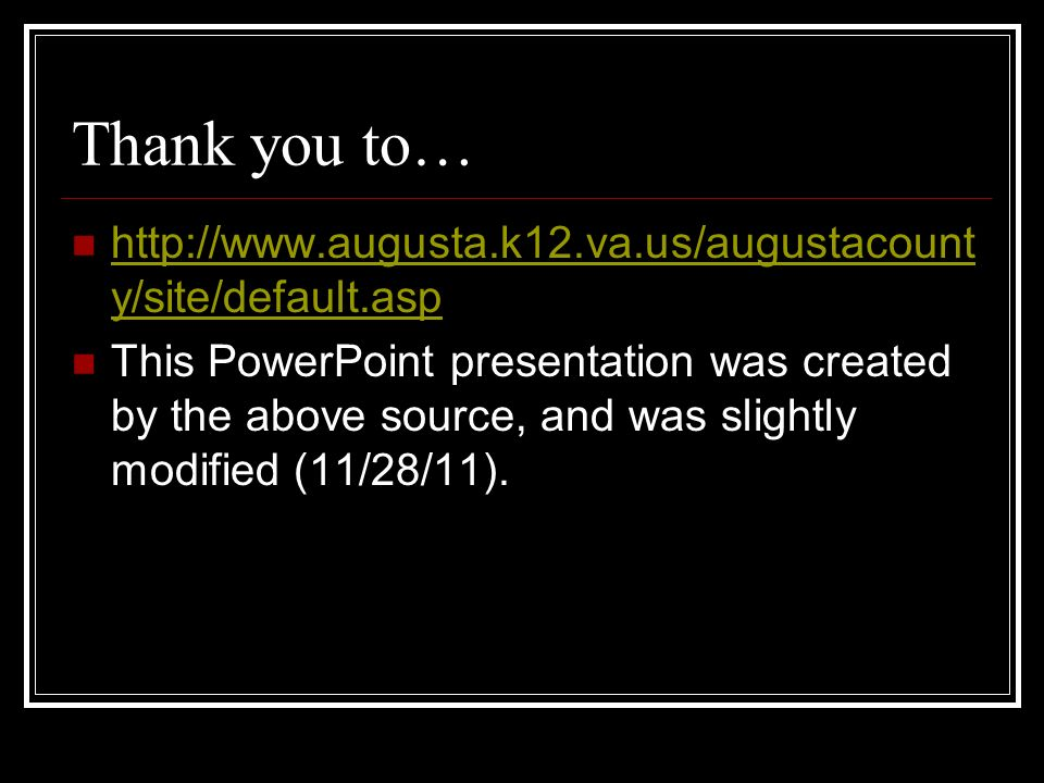 Thank you to…http://www.augusta.k12.va.us/augustacounty/site/default.asp.