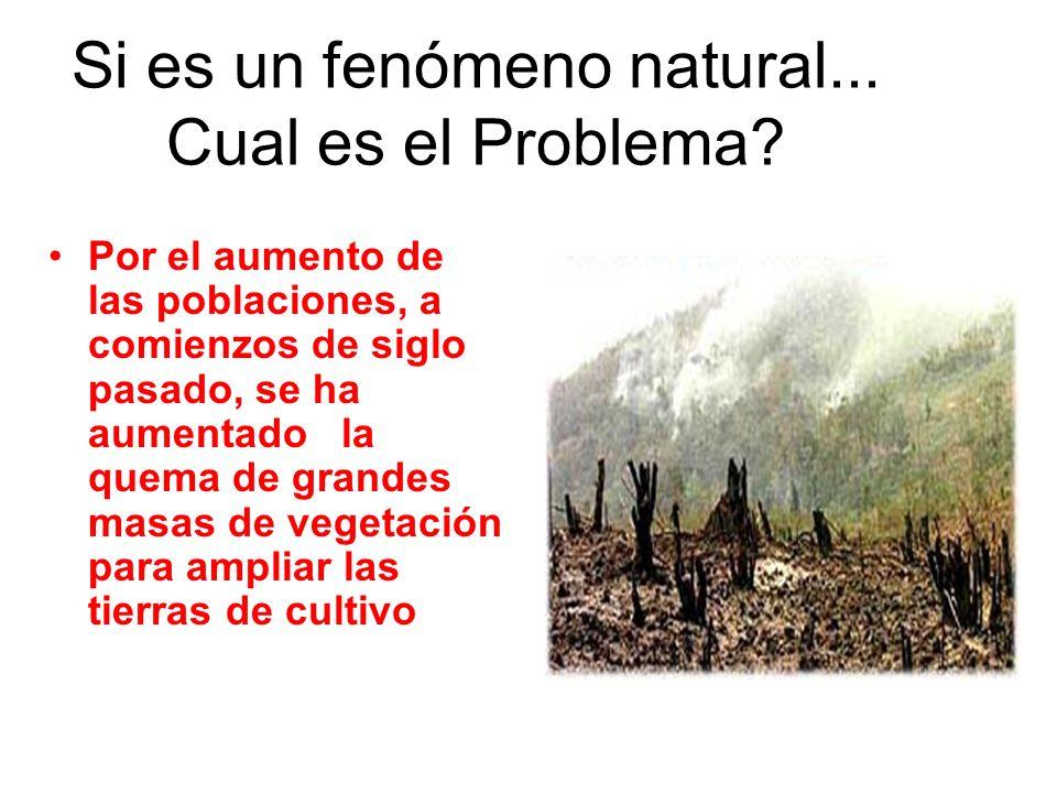 Si es un fenómeno natural... Cual es el Problema