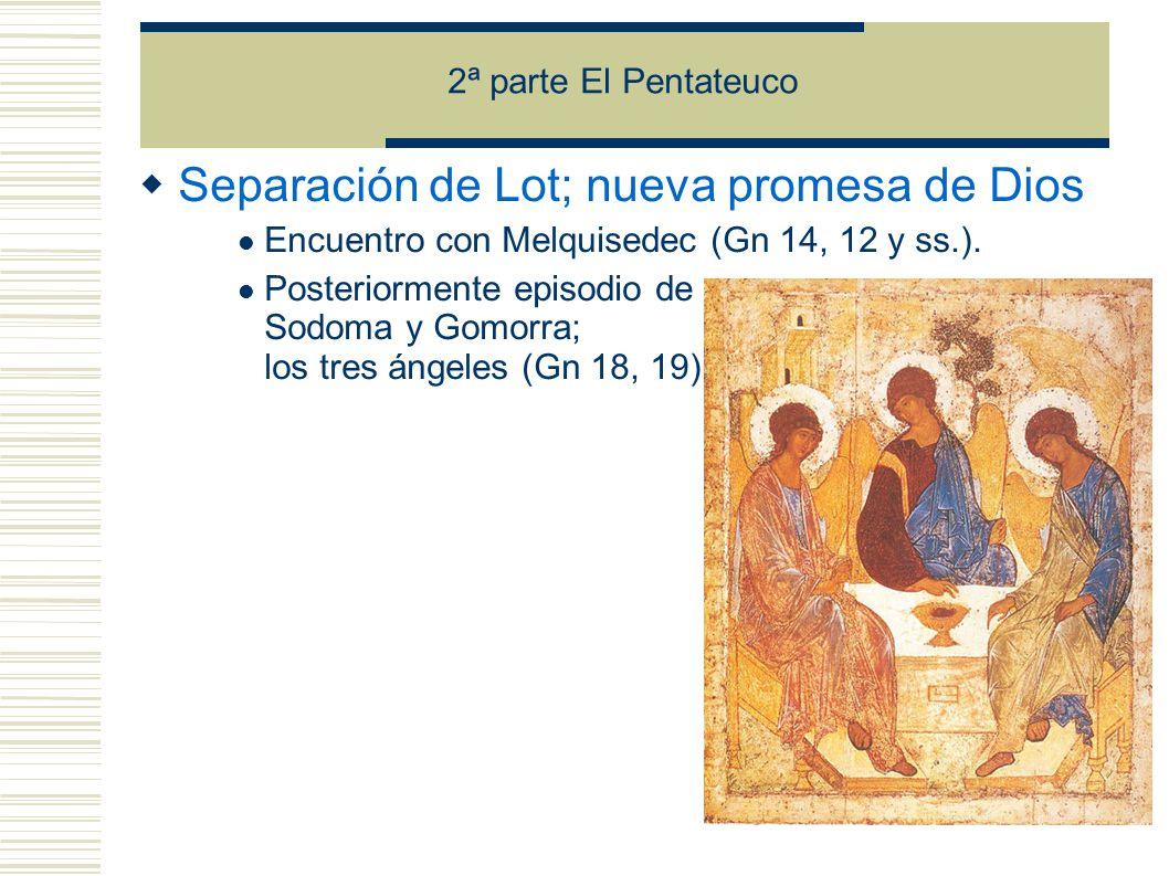Separación de Lot; nueva promesa de Dios